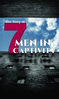 The Story of Seven Men in Captivity
